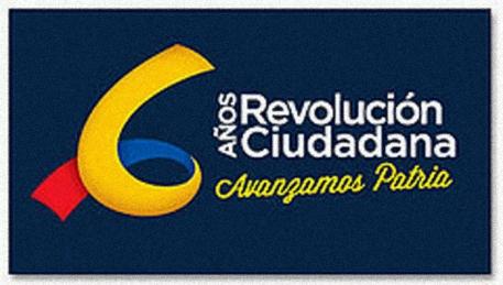 6 AÑOS DE REVOLUCIÓN CIUDADANA